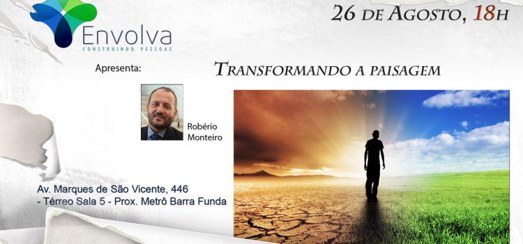 TRANSFORMANDO A PAISAGEM – Robério Monteiro